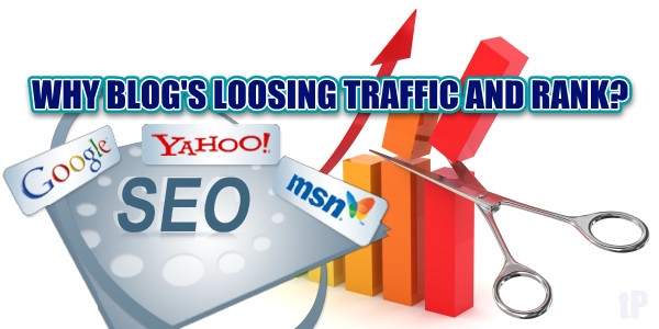 Why blog is loosing traffic and rank?