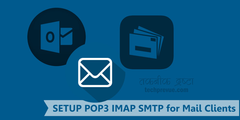 Setup POP3, IMAP, SMTP for Gmail, Yahoo, Yandex, AOL and Other Mail Services