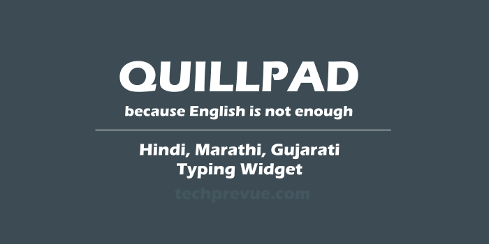Quillpad Type in Hindi and other Indian languages