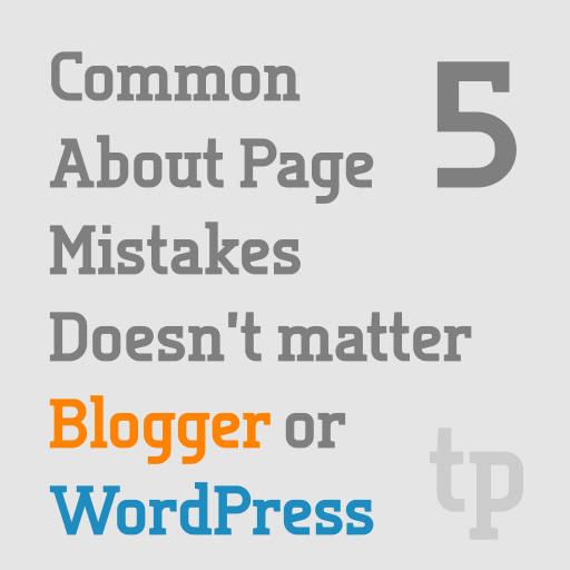 Common About Page Mistakes - Blogger or WordPress