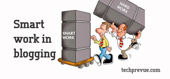 Smart work in blogging