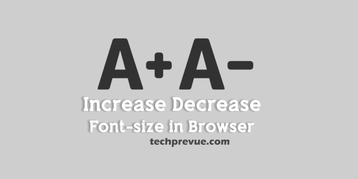 Increase or decrease browser font size