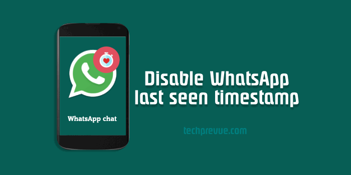 Disable WhatsApp Last Seen timestamp