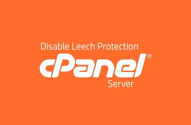लीच प्रोटेक्शन डिसेबल - CPanel server disable leech protection